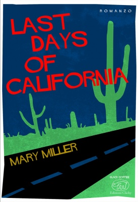 Last Days of California - Mary Miller - La McMusa